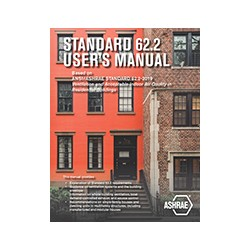 Standard 62.2 User&x27;s Manual (Based on ANSI/ASHRAE Standard 62.2-2019, Ventilation And Acceptable Indoor Air Quality In Resid