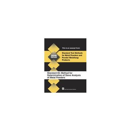 Standard Test Method 05: Method for Determination of Sieve Analysis of Metal Powders